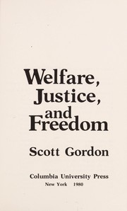 Cover of: Welfare, justice, and freedom | Scott Gordon