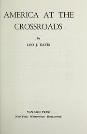 Cover of: America at the crossroads | Leo J. Davis