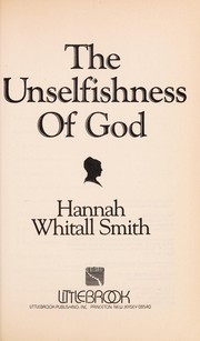 Cover of: The unselfishness of God | Hannah Whitall Smith