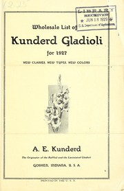 Cover of: Wholesale list of Kunderd gladioli for 1927 | A.E. Kunderd, Inc