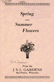 Cover of: Spring and summer flowers from the I X L Gardens [price list] | P.A. Laeser (Firm)