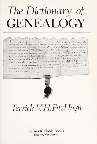 Dictionary of genealogy by Terrick V. H. FitzHugh