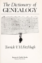Cover of: Dictionary of genealogy | Terrick V. H. FitzHugh