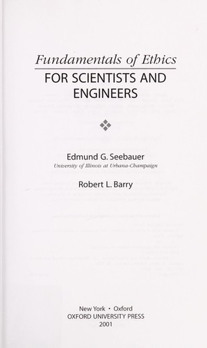 Fundamentals of ethics for scientists and engineers by Edmund Gerard Seebauer
