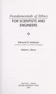 Cover of: Fundamentals of ethics for scientists and engineers | Edmund Gerard Seebauer