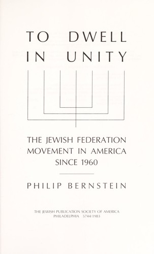 To dwell in unity : the Jewish federation movement in America since 1960 by