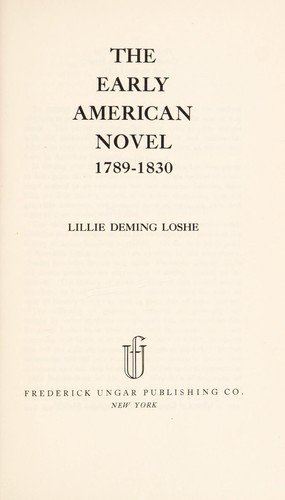The early American novel, 1789-1830 by Lillie Deming Loshe