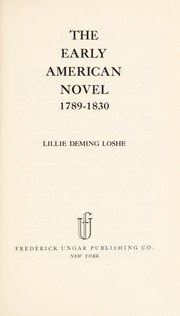 Cover of: The early American novel, 1789-1830 | Lillie Deming Loshe