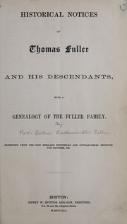 Cover of: Historical notices of Thomas Fuller and his descendants