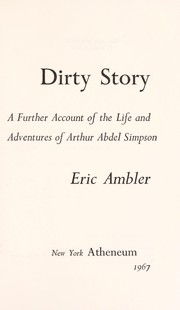 Cover of: Dirty story: a further account of the life and adventures of Arthur Abdel Simpson