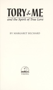 Cover of: Tory & me and the spirit of true love | Margaret Bechard