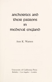 Cover of: Anchorites and their patrons in medieval England | Ann K. Warren