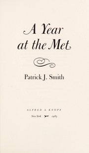 Cover of: A year at the Met | Smith, Patrick J.