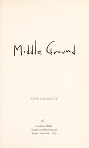 Cover of: Middle ground | Katie Kacvinsky