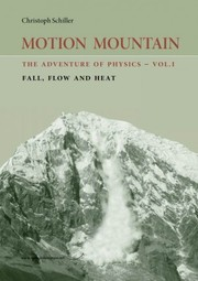 Cover of: Motion Mountain: The Adventure of Physics - Vol. I - Fall, Flow and Heat
