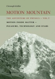 Cover of: Motion Mountain: The Adventure of Physics - Vol. V - Motion Inside Matter - Pleasure, Technology and Stars