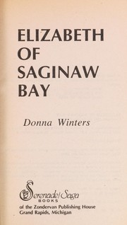 Cover of: Elizabeth of Saginaw Bay (Serenade/Sage, No. 34/Pbn 15573p)