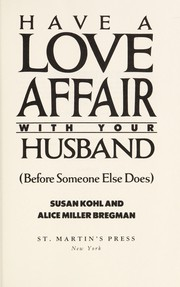 Cover of: Have a love affair with your husband (before someone else does) | Susan Kohl