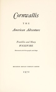 Cover of: Cornwallis: the American adventure | Franklin B. Wickwire