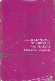 Cover of: Electrodynamics of particles and plasmas