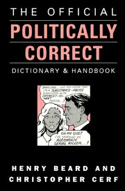 The official politically correct dictionary and handbook by Henry Beard, Christopher Cerf