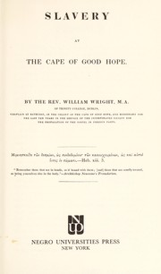 Slavery at the Cape of Good Hope by Wright, William