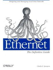 Cover of: Ethernet: The Definitive Guide