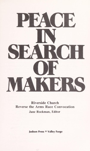 Peace in search of makers by Riverside Church Reverse the Arms Race Convocation (1978)