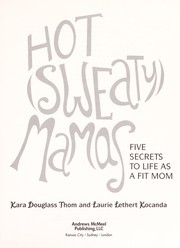 Cover of: Hot (sweaty) mamas | Kara Douglass Thom