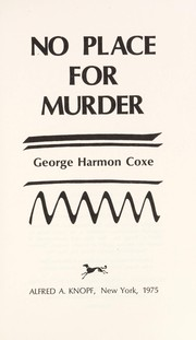 Cover of: No place for murder | George Harmon Coxe