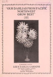 Cover of: Our dahlias from Pacific Northwest grow best | Lee