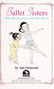 Cover of: Ballet Sisters: The Duckling And The Swan | Jan Ormerod