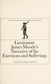 Cover of: Lieutenant James Moody's narrative of his exertions and sufferings. | James Moody