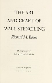 Cover of: The art and craft of wall stenciling | Richard M. Bacon