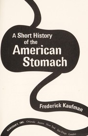 Cover of: A short history of the American stomach | Frederick Kaufman