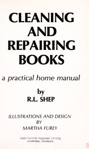 Cover of: Cleaning and repairing books | R. L. Shep