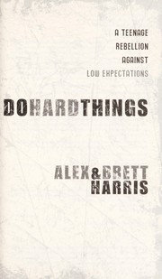 Cover of: Do hard things: a teenage rebellion against low expectations