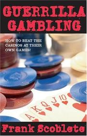 Cover of: Guerrilla gambling | Frank Scoblete