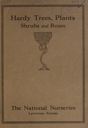 Cover of: Hardy trees, plants, shrubs and roses [catalog] | National Nurseries (Lawrence, Kan.)