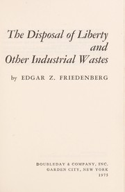 Cover of: The disposal of liberty and other industrial wastes