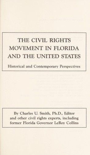 The Civil rights movement in Florida and the United States by by Charles U. Smith, editor, and other civil rights experts including Leroy Collins