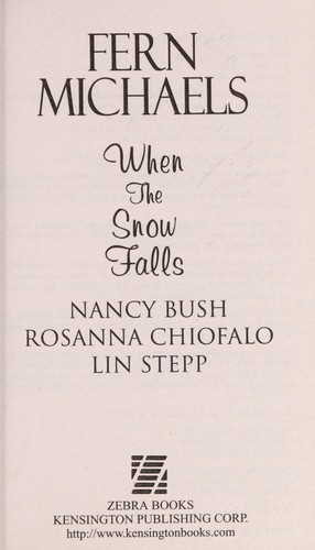 When the snow falls by Fern Michaels, Nancy Bush, Rosanna Chiofalo, Lin Stepp