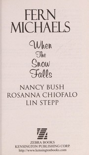 Cover of: When the snow falls | Fern Michaels, Nancy Bush, Rosanna Chiofalo, Lin Stepp