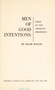 Cover of: Men of good intentions: crisis of the American Presidency |