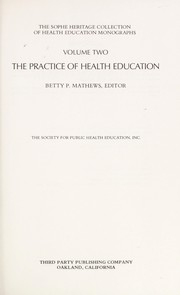Cover of: The Practice of health education |