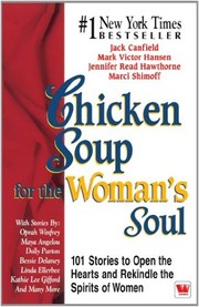 Cover of: Chicken soup for the woman's soul: 101 stories to open the hearts and rekindle the spirits of women