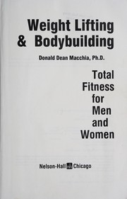 Cover of: Weight Lifting and Bodybuilding Total Fitness for Men and Women | Donald Dean MacChia