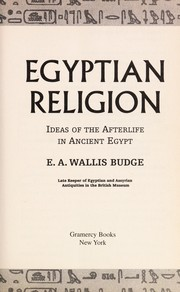 Cover of: Egyptian religion: Egyptian ideas of the future life