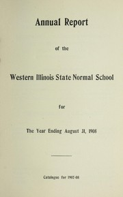 Cover of: Annual report of the Western Illinois State Normal School for the year ending August 31, 1908