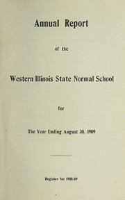 Cover of: Annual report of the Western Illinois State Normal School for the year ending August 30, 1909